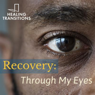 Recovery: Through My Eyes