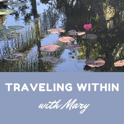 Traveling Within With Mary