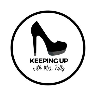 Keeping Up with Mrs. Kelly