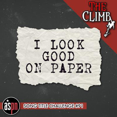 Cover art for Song Title Challenge #91: I Look Good On Paper