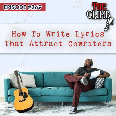 Cover art for Episode #269: How To Write Lyrics That Attract Cowriters