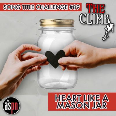 Cover art for Song Title Challenge #89: Heart Like A Mason Jar