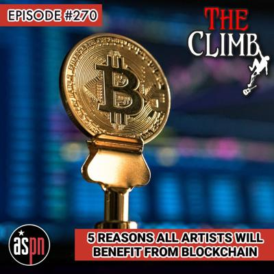 Cover art for Episode #270: 5 Reasons All Artists Will Benefit From Blockchain
