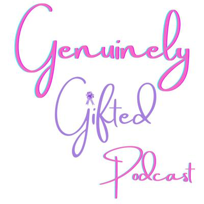 Genuinely Gifted Podcast