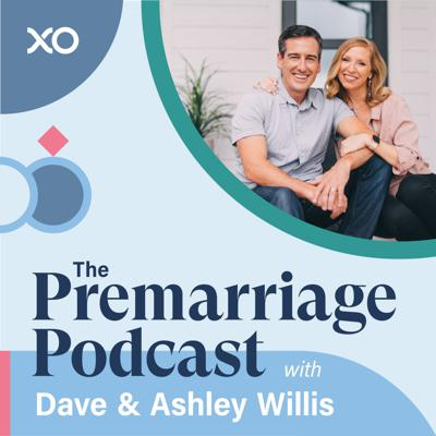 The Premarriage Podcast with Dave & Ashley Willis