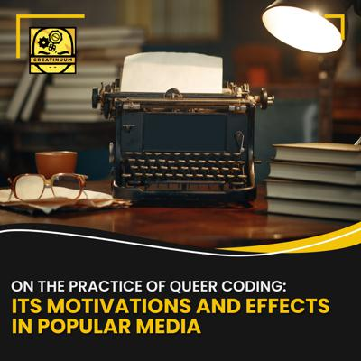 Cover art for On the Practice of Queer Coding: Its Motivations and Effects in Popular Media