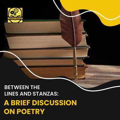 Cover art for Between the Lines and Stanzas: A Brief Discussion on Poetry