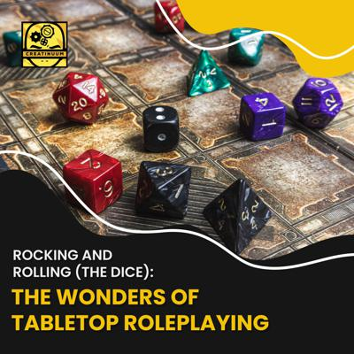 Cover art for Rocking and Rolling (The Dice): The Wonders of Tabletop Roleplaying