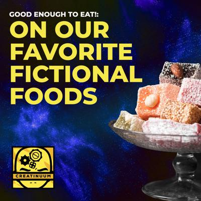 Cover art for Good Enough to Eat!: On Our Favorite Fictional Foods