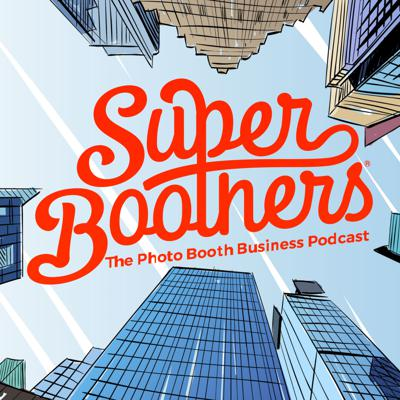 Super Boothers - The Photo Booth Podcast