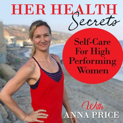 Her Health Secrets - Self Care For High Performing Women