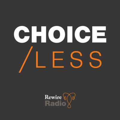 CHOICE/LESS