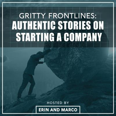 Gritty Frontlines: Authentic Stories on Starting a Company