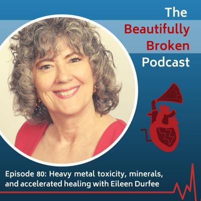 Cover art for Heavy metal toxicity, minerals, and accelerated healing with Eileen Durfee