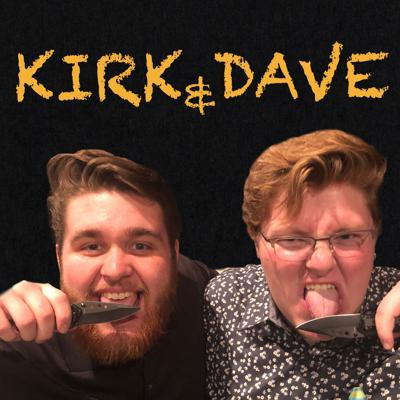 Kirk and Dave