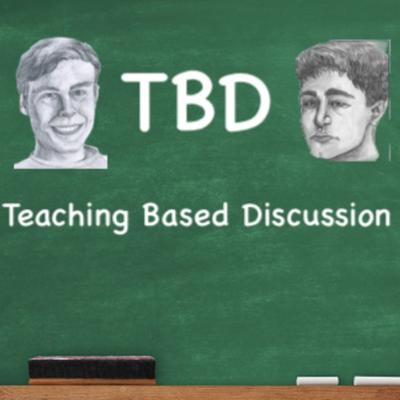 TBD: Teaching Based Discussion