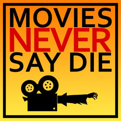 Movies Never Say Die