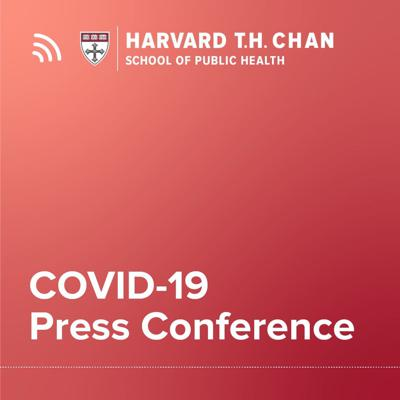 Cover art for August 25, Coronavirus (Covid-19) Press Conference with Barry Bloom and Bill Hanage