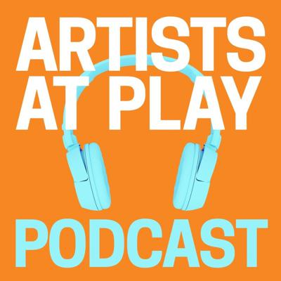 Artists at Play Podcast