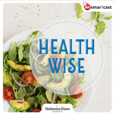 Healthwise is a weekly podcast that brings you up to speed with the top of the mind Health, science and environment issues. You'll hear experts who'll help you better understand policy. So that you can make better choices, healthwise.  This is a Hindustan Times production, brought to you be HT Smartcast.