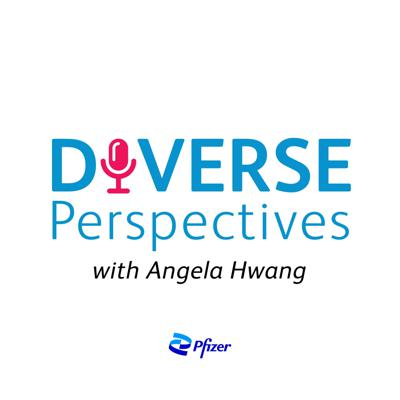 Diverse Perspectives with Angela Hwang