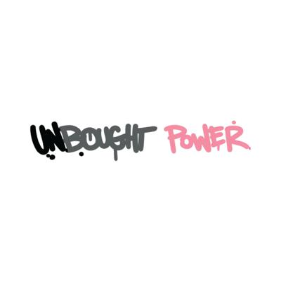 UNBOUGHT POWER HOUR
