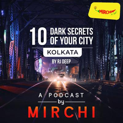 10 Dark Secrets of Your City-Kolkata Edition | Mirchi