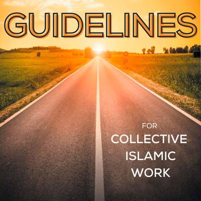 Guidelines For Collective Islamic Work