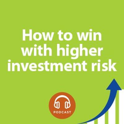 Cover art for How to Win With Higher Investment Risk