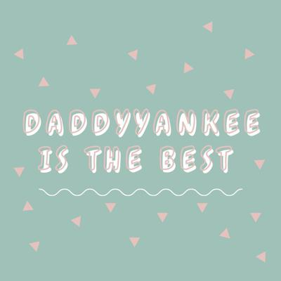 Cover art for daddy yankee is the best