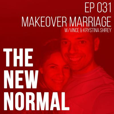 Cover art for 031 // Makeover Marriage with Vince & Krystina Shirey