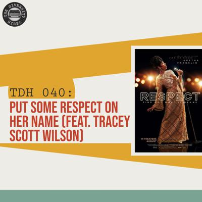 Cover art for TDH 040: Put Some RESPECT on Her Name (feat. Tracey Scott Wilson)