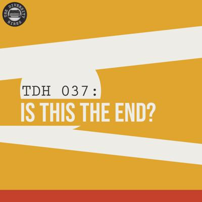 Cover art for TDH 037: Is This The End?