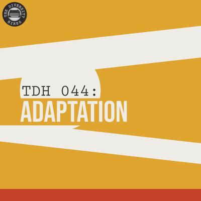 Cover art for TDH 044: Adaptation