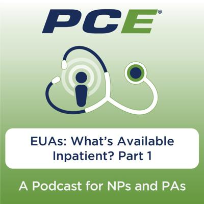 Cover art for EUAs: What's Available Inpatient? Part 1