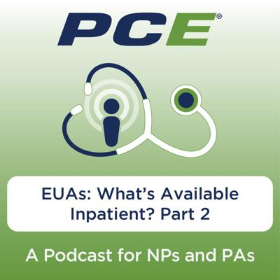 Cover art for EUAs: What's Available Inpatient? Part 2