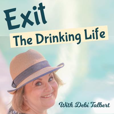 Exit The Drinking Life & Beyond