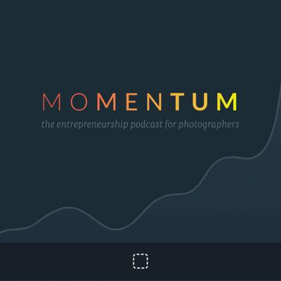 Momentum | The marketing podcast for photographers