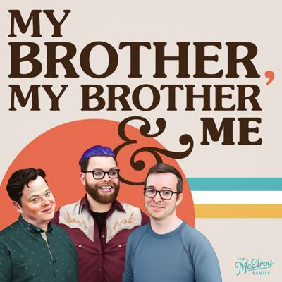 Cover art for MBMBaM 537: Bros Better, Bros Best, Ch. 134 - 152