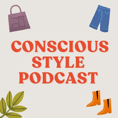 Conscious Style Podcast