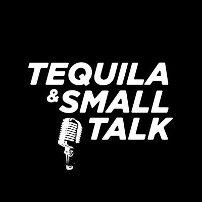 Tequila and Small Talk