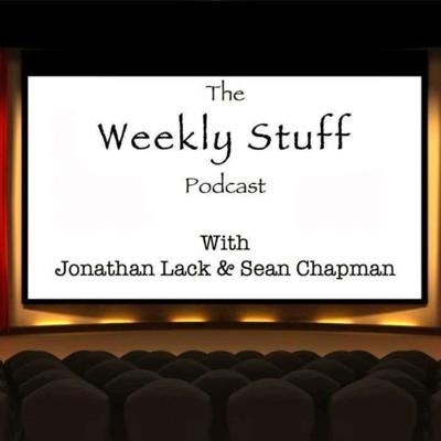 The Weekly Stuff Podcast with Jonathan Lack & Sean Chapman