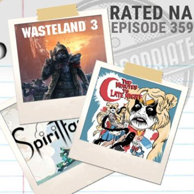 Cover art for Rated NA 359: Two Minutes to Late Night, Wasteland 3, Spiritfarer