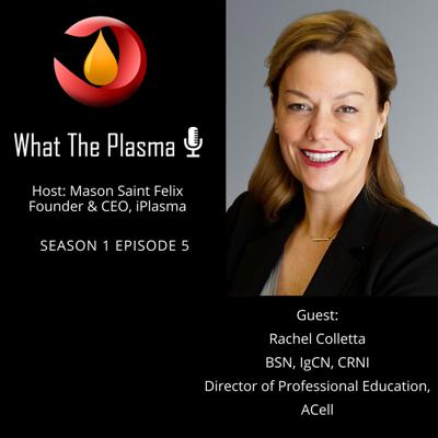 Cover art for It's My Turn: Plasma Donation Initiative FT Rachel Colletta, BSN, IgCN, CRNI, and IgNs Director of Educational Resources