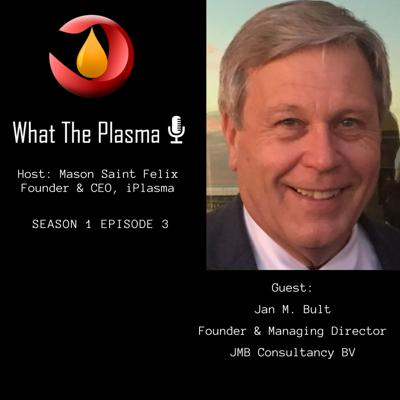Cover art for A discussion about Plasma  Ft Jan M. Bult, Founder & Managing Director, JMB Consultancy BV