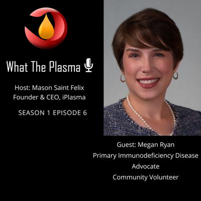 Cover art for Patient Advocacy FT Primary Immune Deficiency Advocate Megan Ryan