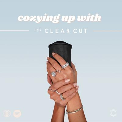 Cozying Up with The Clear Cut
