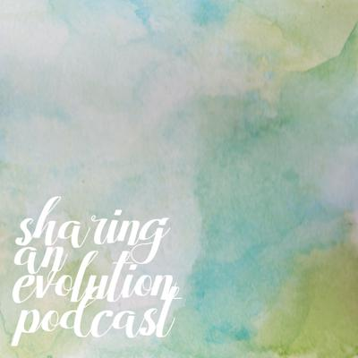 Sharing an Evolution Podcast