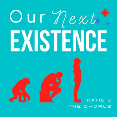 Our Next Existence