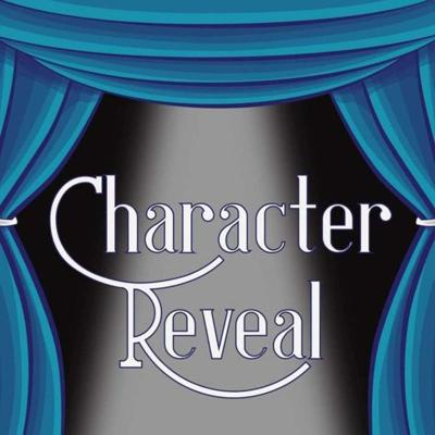 Character Reveal